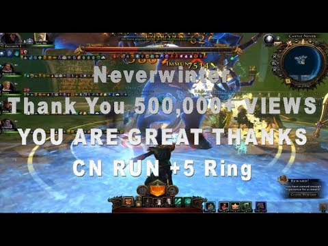 Neverwinter CN GUILD RUN +5 Ring THANK YOU HALF MILLION VIEWS The Best Way To Eat Spam