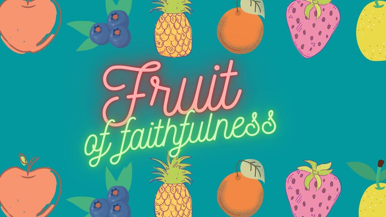 Fruit of Faithfulness - March 28, 2021 - Daniel 6:1-29