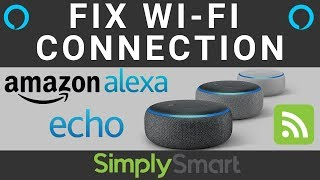 Fix Amazon Alexa Echo will not connect to WiFi Network Issue (2019)