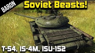 War Thunder - Soviet Beasts From the East!  The Heavy Hitters! (War Thunder Tanks 1.43)