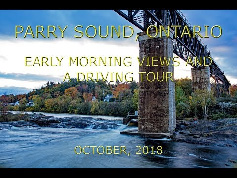 Parry Sound, Ontario: Early Morning Views And A Driving Tour (October, 2018)