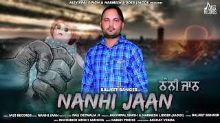 Nanhi Jaan   ( Full Song)   Baljeet Banger   New Punjabi Songs 2019   Latest Punjabi Songs 2019