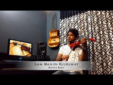Ilam Manjin Kulirumay - Violin Cover