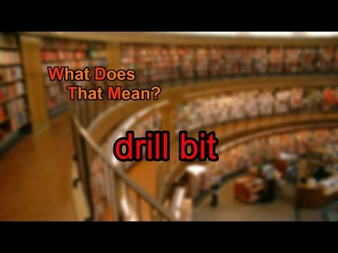 What does drill bit mean?