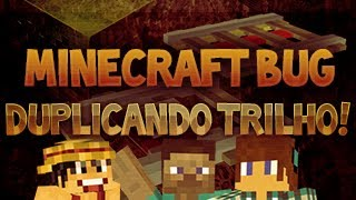 Minecraft Bug 1.3.2 - Multiplicando Trilhos