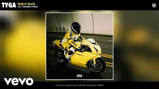 [3.60 MB] Tyga - Run It Back (Audio) ft. Young Thug