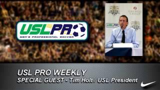 USL PRO Weekly -- Tim Holt, USL President