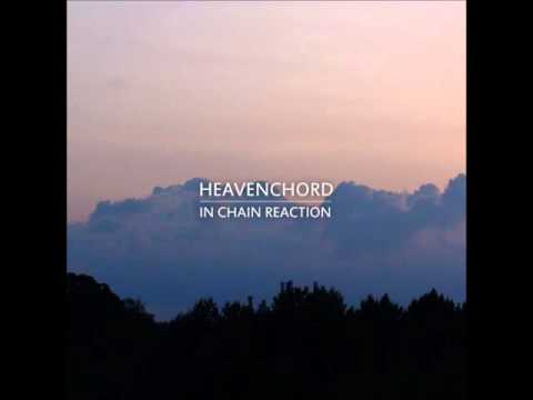 Heavenchord - In Chain Reaction [Full Album]