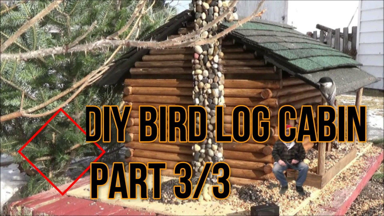 Diy Bird Feeder Log Cabin Part 3 Youtube
