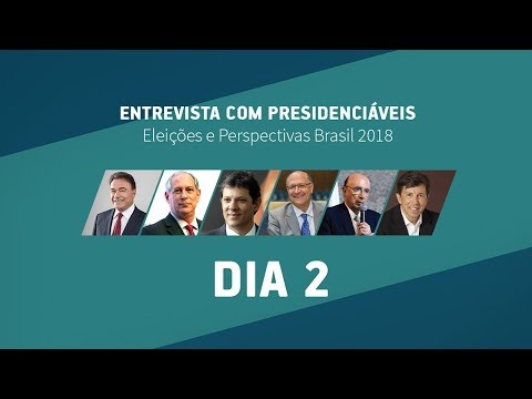Eleições e Perspectivas - Entrevista com Presidenciáveis 2018 - Dia 2