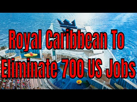 Royal Caribbean Eliminates 700 USA Jobs For Offshore Call Ce