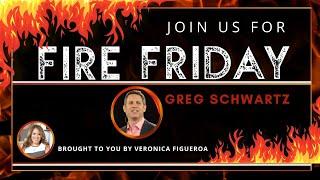 Fire Friday with Greg Schwartz
