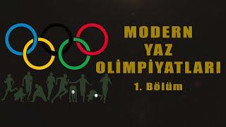 Modern Yaz Olimpiyatları (Amanak) 1.Bölüm