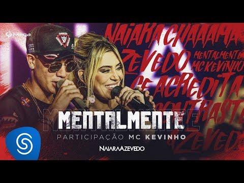 Naiara Azevedo - Mentalmente part. MC Kevinho