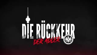 DIE RÜCKKEHR | DFB-POKALFINALE | EINTRACHT FRANKFURT | FC BAYERN MÜNCHEN