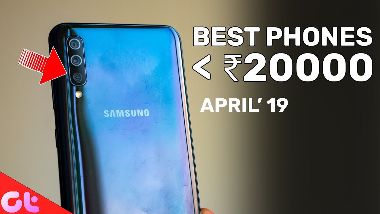 TOP 6 BEST PHONES UNDER 20000 (April 2019) | GT Hindi