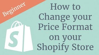 How to Change your Price Format on your Shopify Store