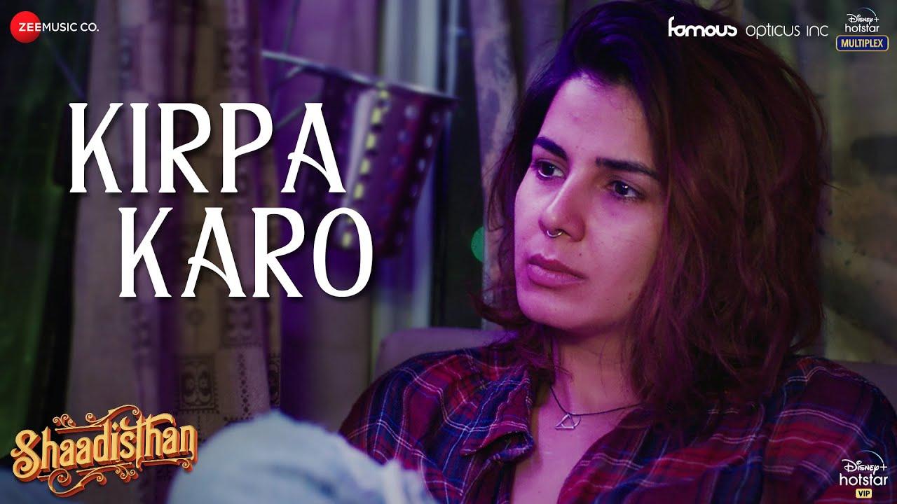 Kirpa Karo | Shaadisthan | Kirit Kulhari | Swaroop Khan | Nakul Sharma & Sahil Bhatia