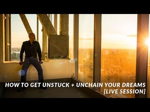 How to Get Unstuck + Unchain Your Dreams | Robin Sharma