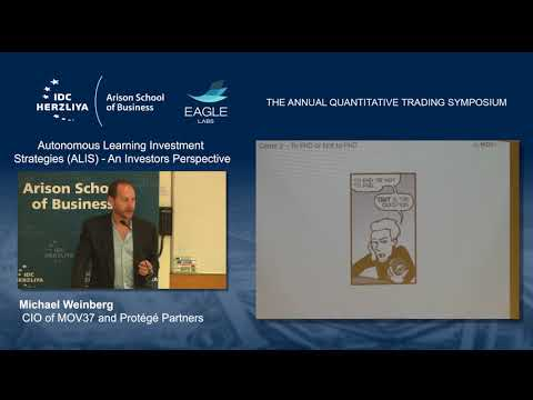 The Annual Quantitative Trading Symposium - Autonomous Learning Investment Strategies (ALIS)