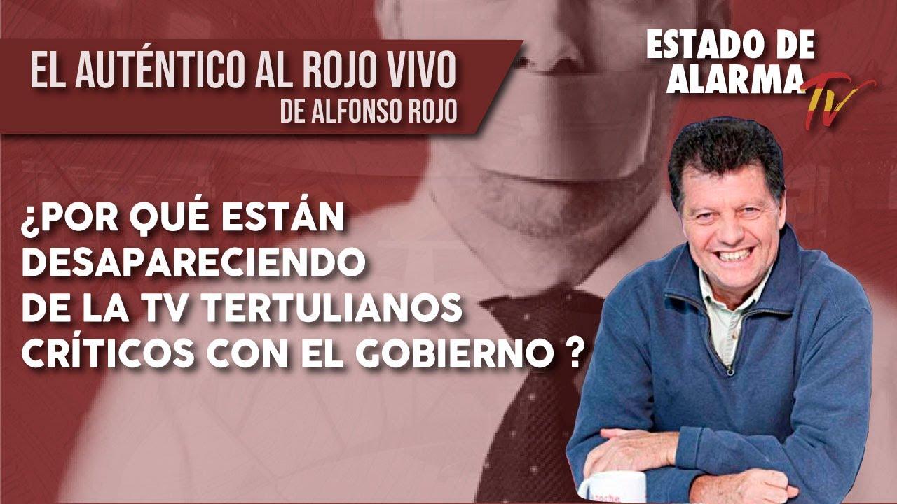 ¿Por qué están DESAPARECIENDO de la TV TERTULIANOS CRÍTICOS con el GOBIERNO? con Alfonso Rojo