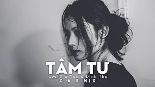 Tâm Tư - CM1X x Yun x Đình Thọ (C.A.O Mix) | DZUS Release