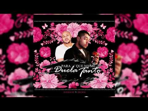 Para Que No Me Duela Tanto - Dj Khalid X Mr.Don (Versión Bachata) 2019