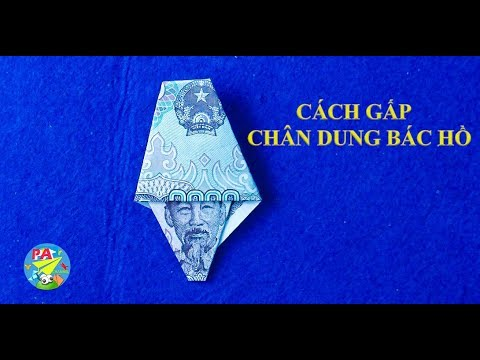 Money Origami Hướng dẫn gấp chân dung Bác Hồ