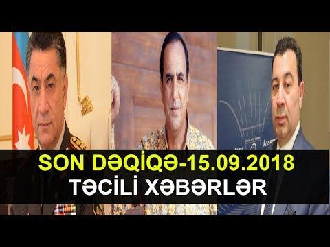 SON DƏQİQƏ-15.09.20018 (TƏCİLİ XƏBƏRLƏR)