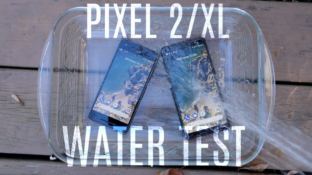 size 40 0622a 4006f Google Pixel 2/XL Water Test: Finally Water-Resistant!