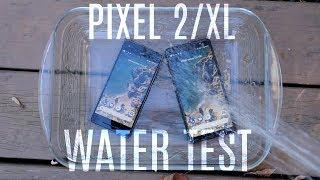 Google Pixel 2 / XL vs Water: Finally it'll survive this test! Gala...