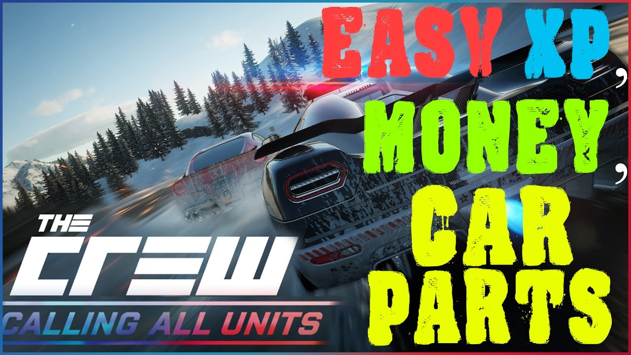 2017] Easy Money, XP, Car Parts! - The Crew: Calling All Units ...