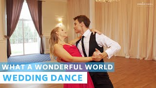 What a wonderful world  - Louis Armstrong   Wedding Dance Choreography
