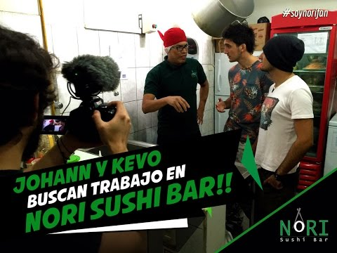 JOHANN y KEVO buscan trabajo en NORI SUSHI BAR!!