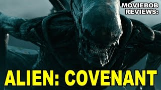 MovieBob Reviews: ALIEN: COVENANT