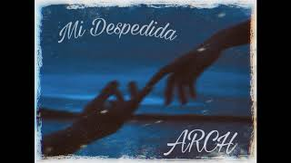 Mi Despedida-ARCH (Audio Oficial)