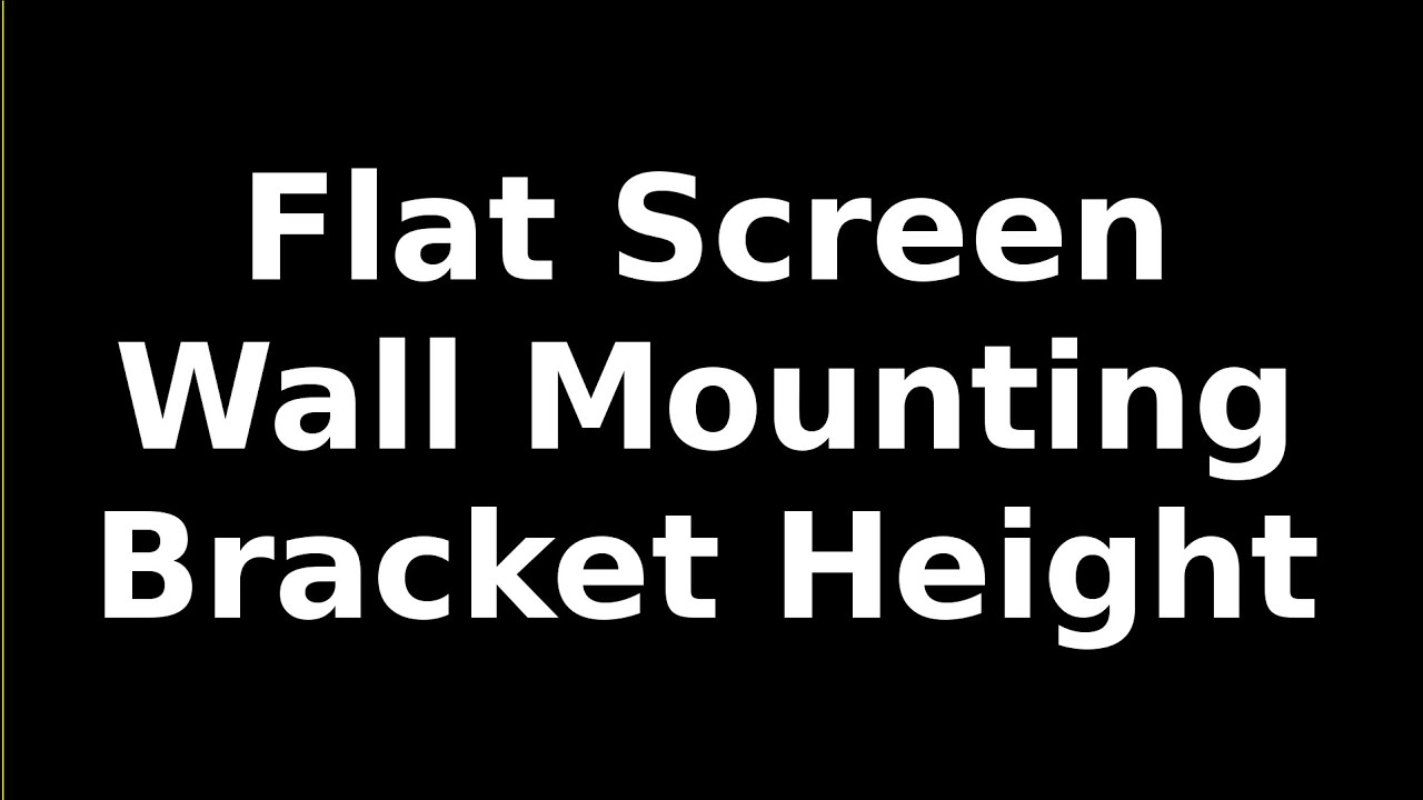 How To Determine Wall Height For Mounting TV Monitor