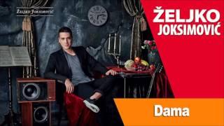 ZELJKO JOKSIMOVIC - DAMA