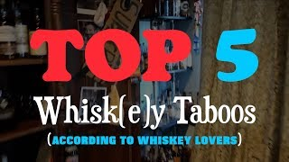 Top 5 Whiskey Taboos (according to Whiskey Lovers)