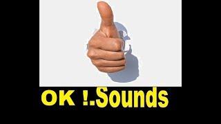 Ok , Okay Sound Effects All Sounds