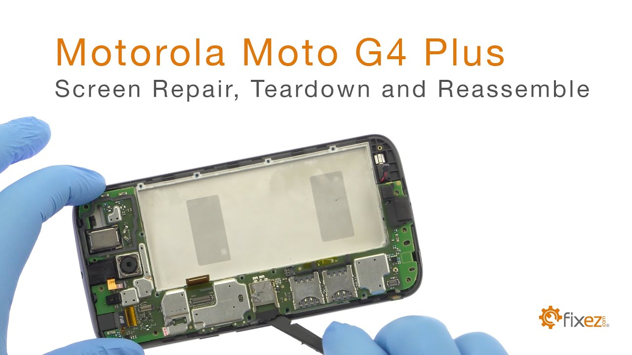 motorola moto g4 plus screen repair teardown and reassemble fixez com [ 1280 x 720 Pixel ]