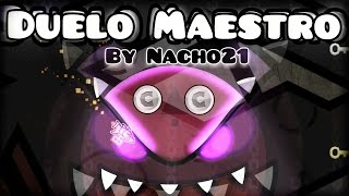 "XXL CRAZZY DUAL!!? ""Duelo Maestro"" 100% COMPLETE By Nacho21! [EXTREME DEMON] | Geometry Dash [2.0]"