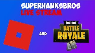Roblox and Fortnite Livestream!