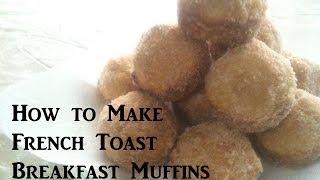 Anisa Makes Breakfast (part 1 Of 2) - How To Make French Toast Breakfast Muffins