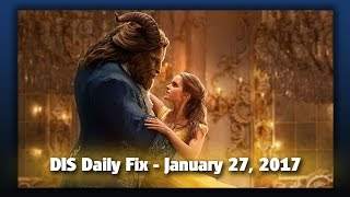 DIS Daily Fix | Your Disney News for 01/27/17