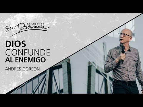Dios confunde al enemigo - Andrés Corson - 7 Marzo 2018
