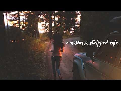 Runaway | A Stripped Mix