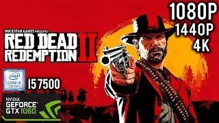 Red Dead Redemption 2 GTX 1060 6GB I5 7500 16GB RAM 1080p 1440p 4K