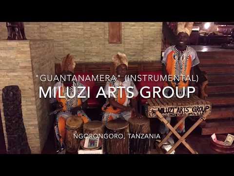 """Miluzi Arts Group """"Guantanamera"""" (Tanzania)"""