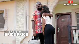 Download Sirbalo Clinic Comedy - BRIDE PRICE - MAMA AND PAPA ( EPISODE 10 )